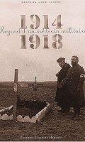 1914-1918, Regard D'Un Medecin Militaire