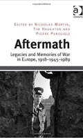 Aftermath: Legacies and Memories of War in Europe, 1918-1945-1989