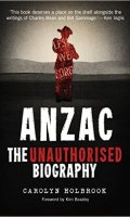 Anzac: The Unauthorised Biography