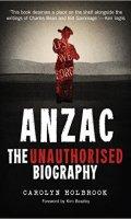 Anzac: The Unauthorised Biography