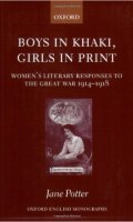 Boys in Khaki, Girls in Print: Women's Literary Responses to the Great War 1914-1918