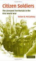 Citizen Soldiers: The Liverpool Territorials in the First World War