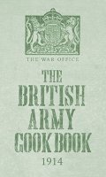 The British Army Cook Book, 1914