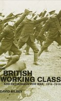 The British Working Class and Enthusiasm for War, 1914-1916