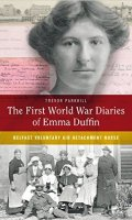 The First World War Diaries of Emma Duffin: Belfast Voluntary Aid Detachment Nurse