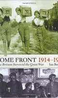 The Home Front 1914-1918: How Britain Survived the Great War