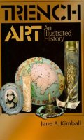 Trench Art: An Illustrated History