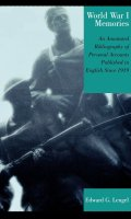World War I Memories: An Annotated Bibliography of Personal Accounts Published in English Since 1919