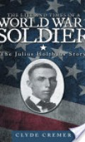 The Life and Times of a World War I Soldier: The Julius Holthaus Story