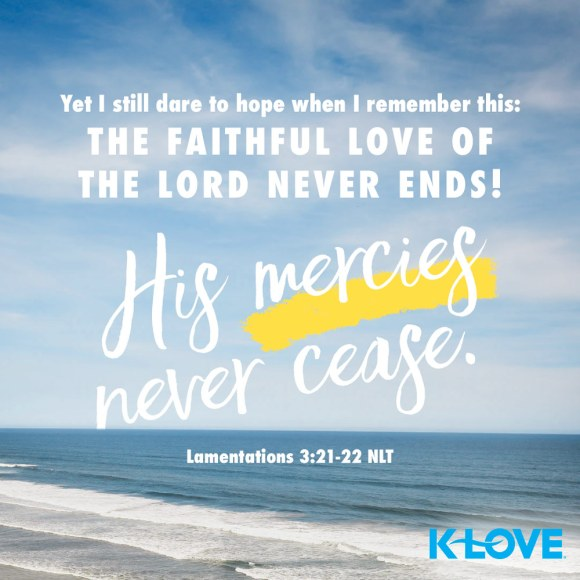 Lamentations 3:21-22 NLT