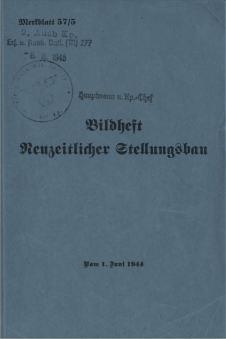 Bildheft Neuzeitlicher Stellungsbau 1944