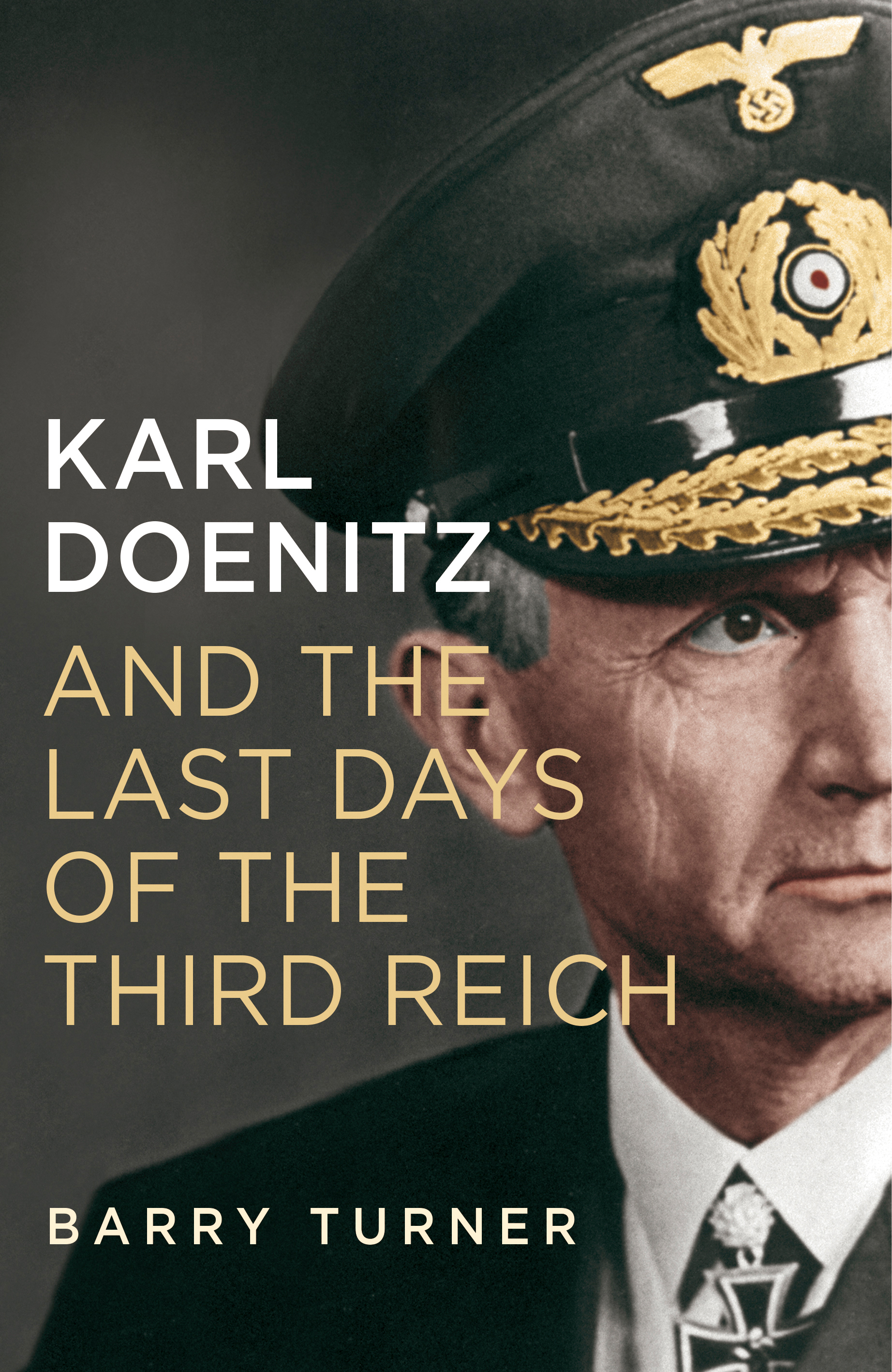 Admiral Doenitz: From Hitlerite to Hero? ⋆ WW2 Reads