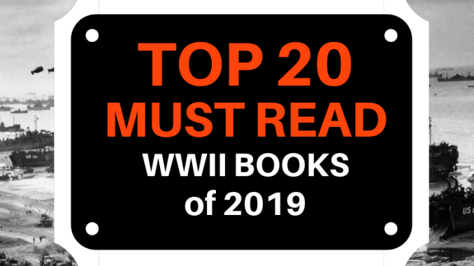 Top 20 Must Read WWII Books of 2019 ⋆ WW2 Reads