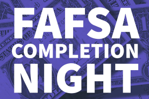 FAFSA Completion Night – November 12th @6:00
