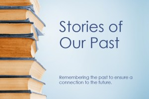 Stories of Our Past