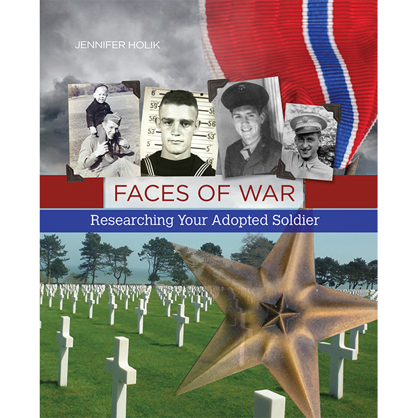 Faces of War: Researching Your Adopted Soldier