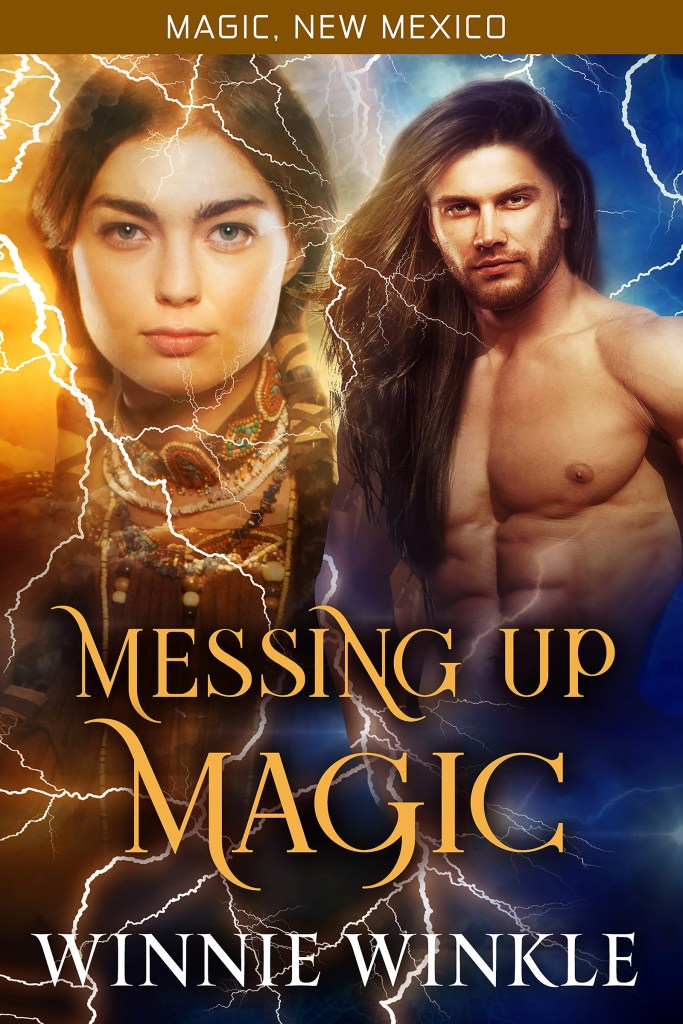 Messing Up Magic: Messing Up Magic Book 1 by Winnie Winkle. Part of 'The Worlds of Magic New Mexico' series.
