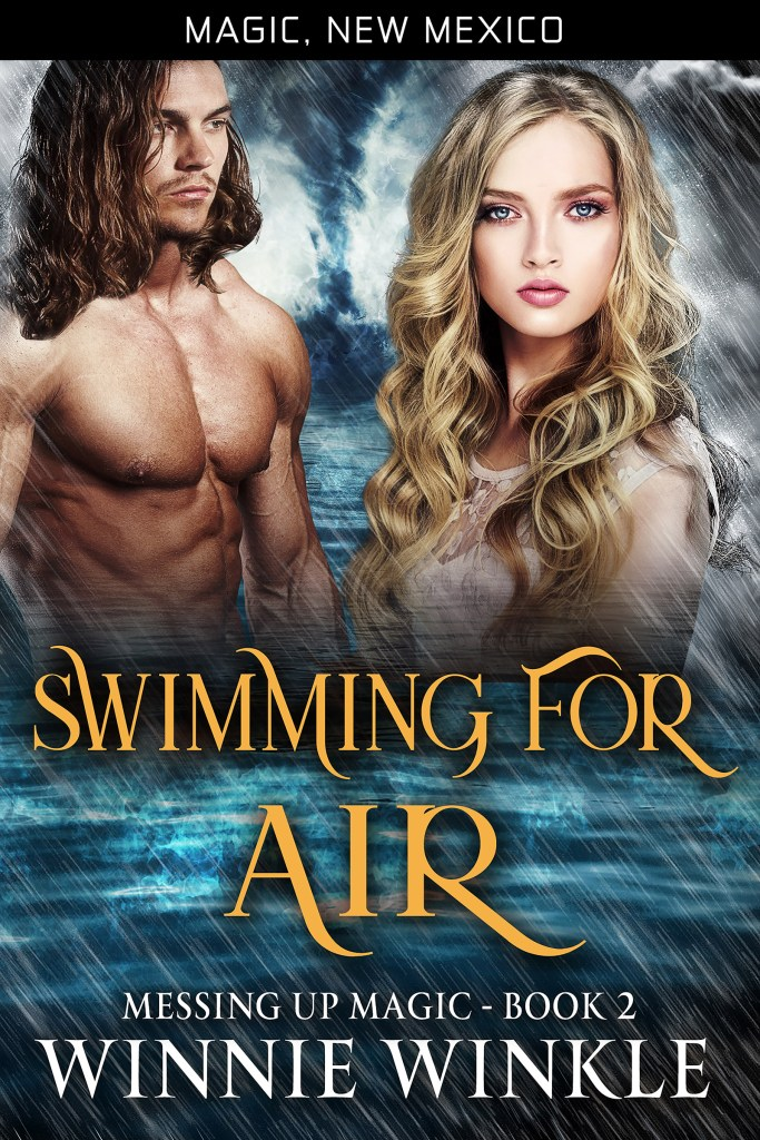 Swimming for Air: Messing Up Magic Book 2 by Winnie Winkle. Part of 'The Worlds of Magic New Mexico' series.