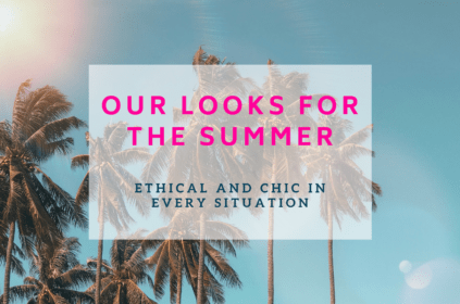 4 Ethical Summer Looks