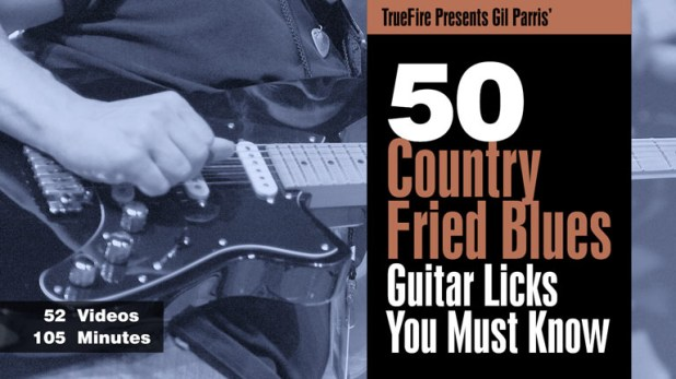 TrueFire - Gil Parris' 50 Country Fried Blues Guitar Licks You Must Know