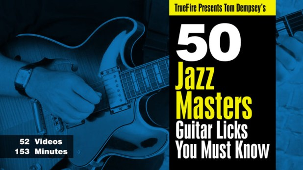 Tom Dempsey's 50 Jazz Masters Guitar Licks You Must Know