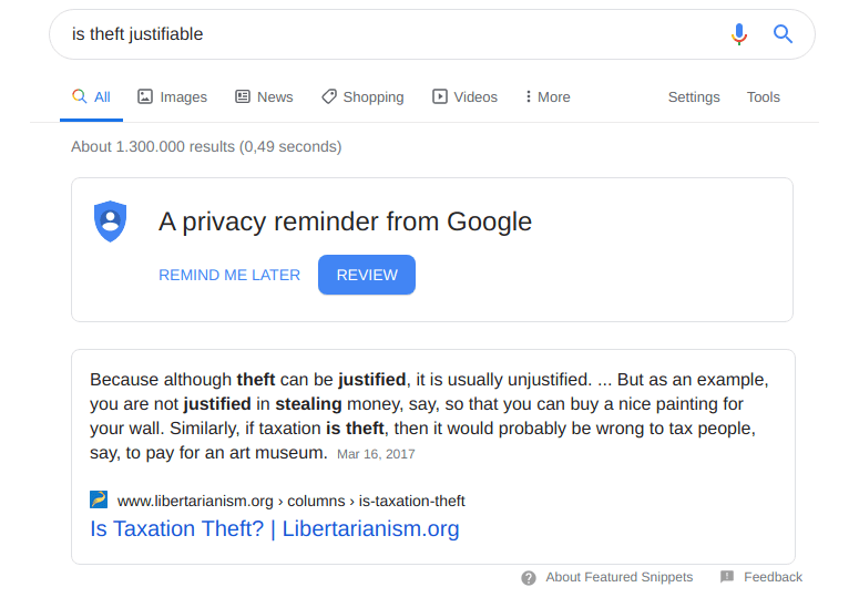 Figure 2: Is theft justifiable? Book chapters have been written about this. But Google has one prominent four-line answer. This wouldn't be a problem, if Google wouldn't be so big. With their information monopoly, their answer becomes the truth.