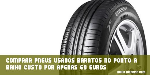 comprar-pneus-usados-baratos-no-porto