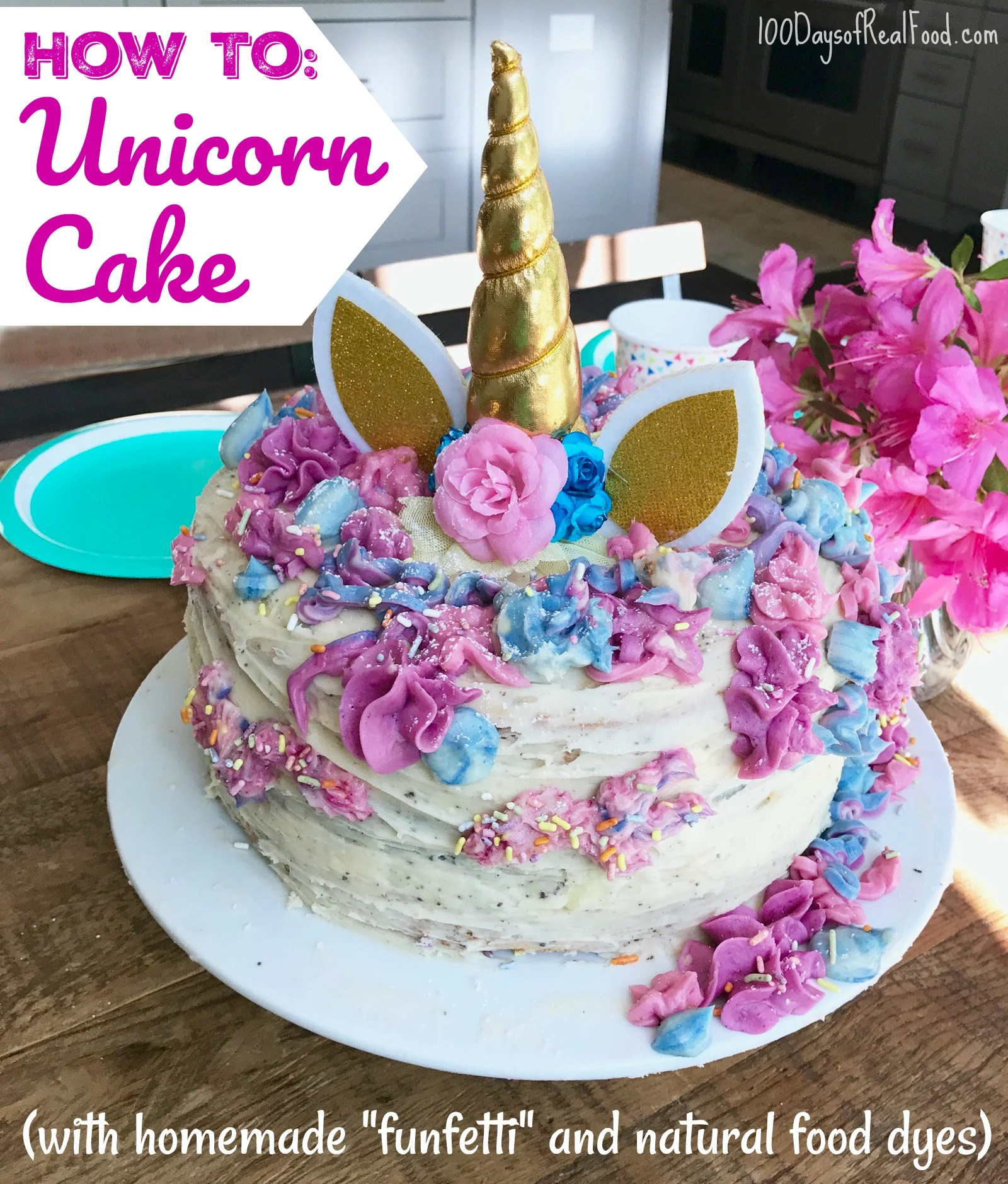 How To Unicorn Cake With Homemade Funfetti And Natural
