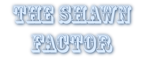 The Shawn Factor!