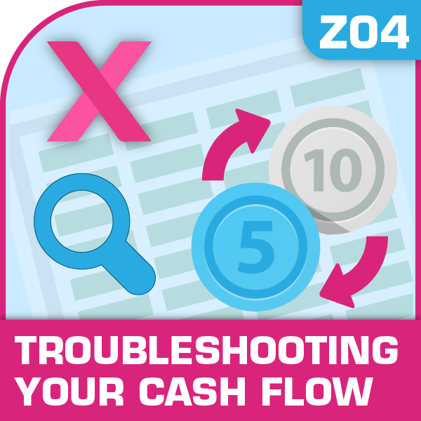 Z04-Troubleshooting Your Cash Flow, Troubleshooting Your Cash Flow, Cost Management, Staying Cash Positive, Troubleshooting Your Cash Flow, Troubleshooting Your Cash Flow excel