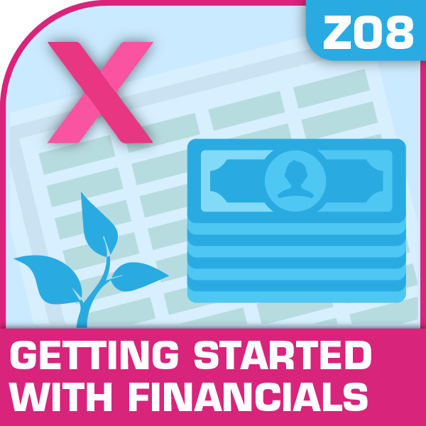 Z08-Getting Started With Your Financials, Getting Started With Your Financials, Financial Statements, Doing it Right, Getting Started With Your Financials, Getting Started With Your Financials excel