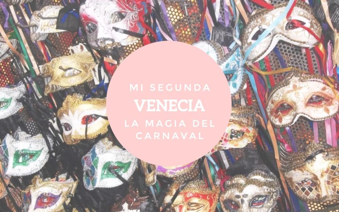 Mi segunda Venecia: la magia del carnaval