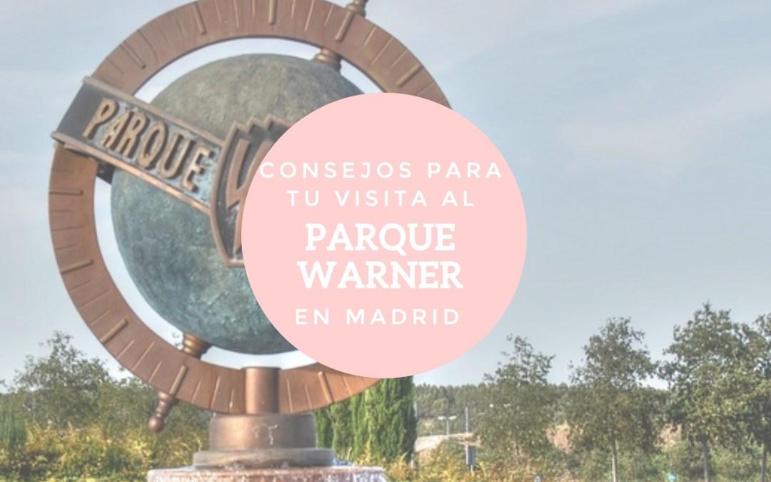 Consejos para tu visita al Parque Warner de Madrid