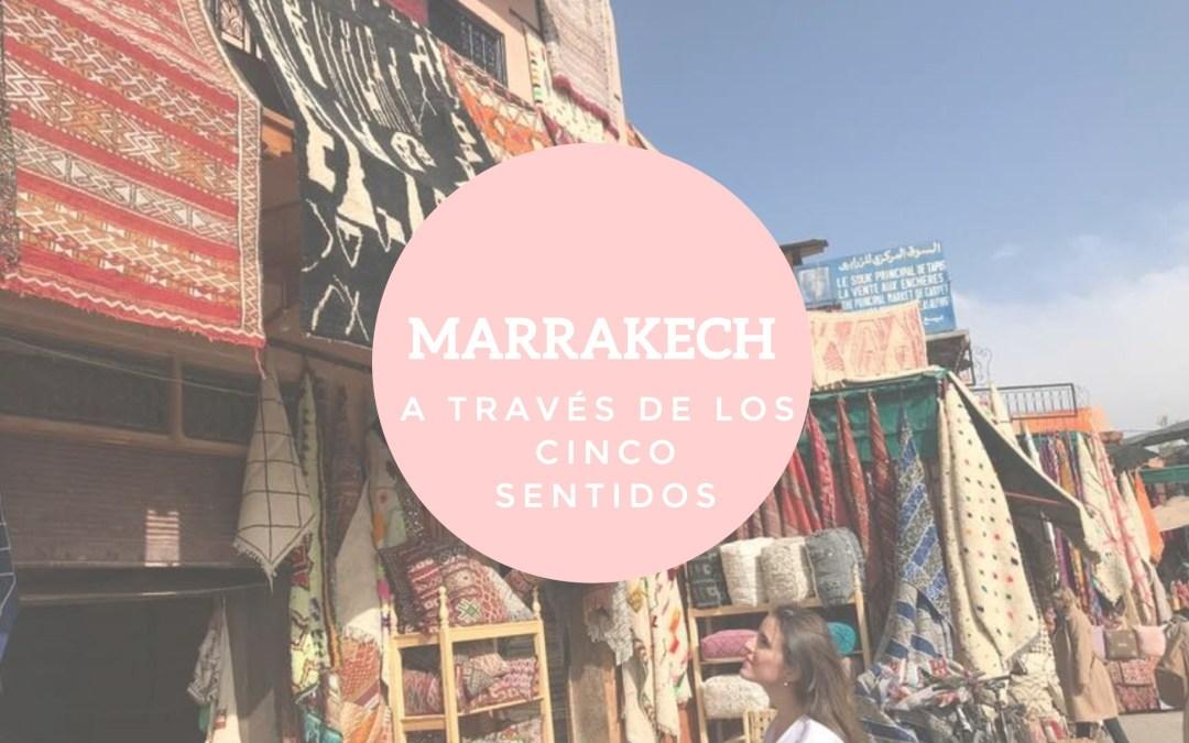 Marrakech a través de los 5 sentidos