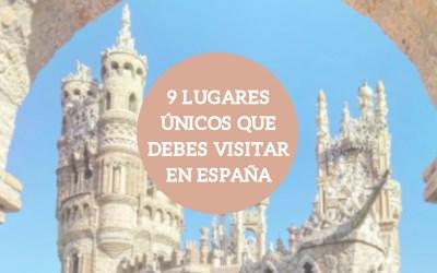 9 lugares únicos que debes visitar en España