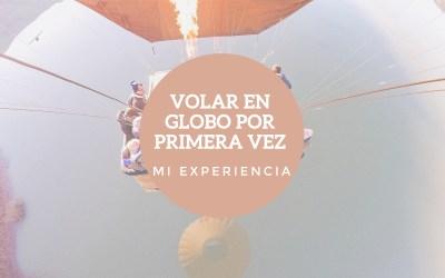 Volar en globo por primera vez. Mi experiencia