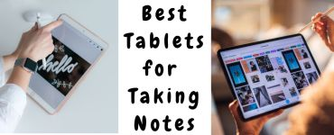 Best Tablets for Taking Notes