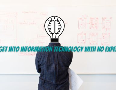 how to get into information technology with no experience