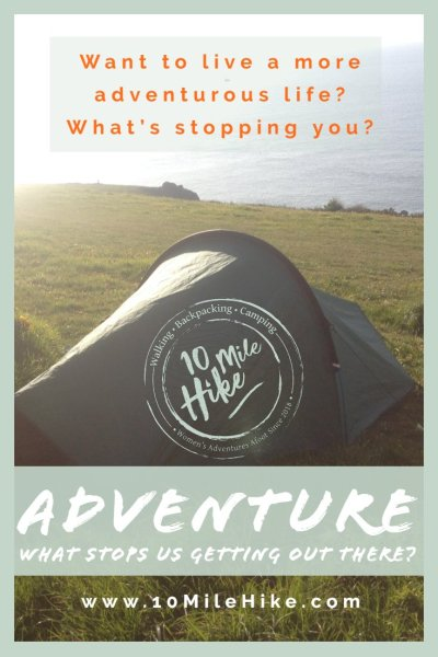 Adventure, what stops us getting out there? There can be lots of barriers, especially for women - but we can define our own walking and hiking adventures, big or small....