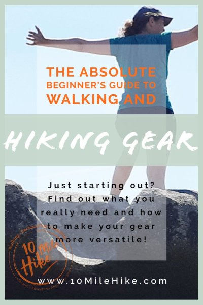 The Absolute Beginner's Guide To Hiking And Walking Gear. Just starting out?
