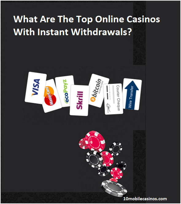What are the top online casinos with instant withdrawals