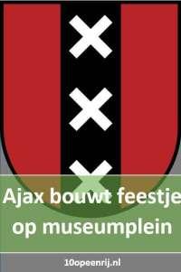 Ajax bouwt feestje op museumplein