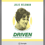 Tennis News • Julie Heldman Daughter Of Gladys Heldman Tells Her Story • DRIVEN A Daughters Odyssey