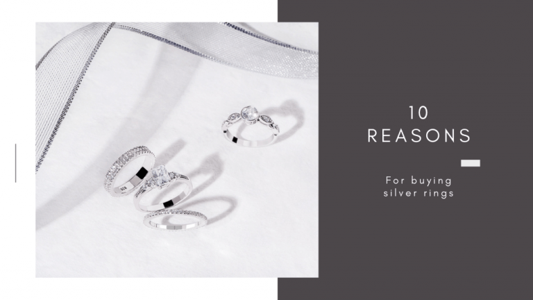 10 REASONS FOR BUYING SILVER RINGS