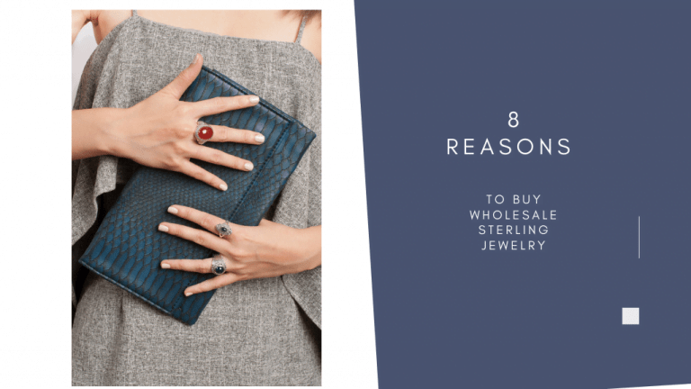 8 REASONS TO BUY WHOLESALE STERLING JEWELRY