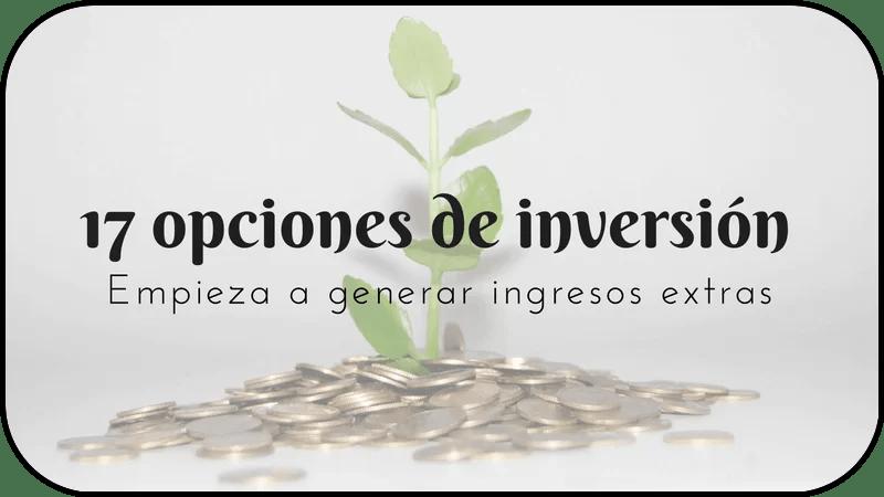 Dónde invertir dinero: 17 opciones que te van a hacer generar ingresos