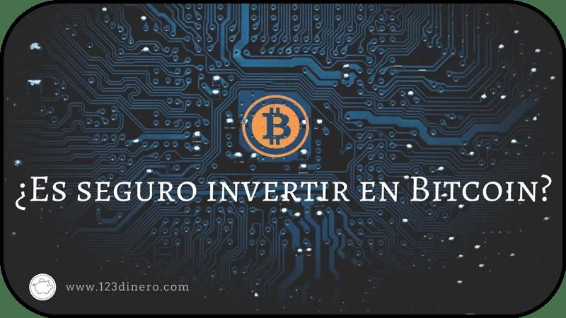 Invertir en Bitcoins ¿es seguro?