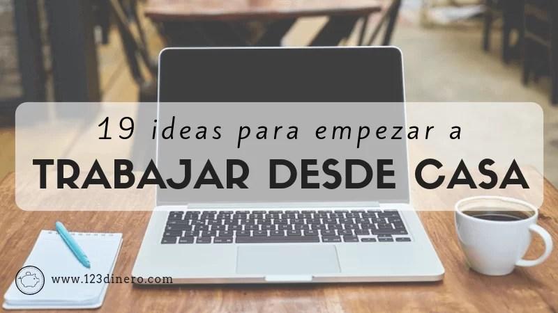 Trabajo desde casa: ¡19 ideas para empezar hoy mismo!
