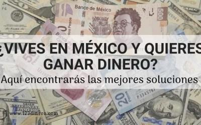 Como hacer dinero extra si vives en México  