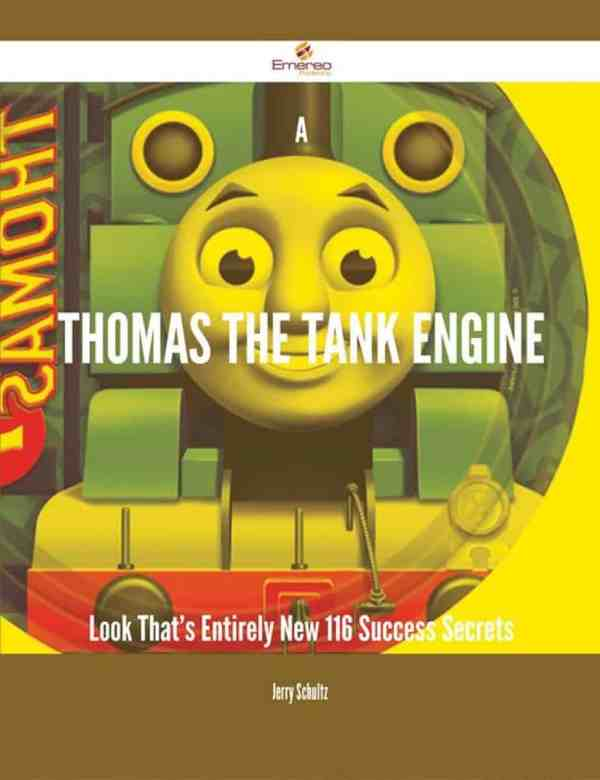 A Thomas the Tank Engine Look That's Entirely New - 116 Success Secrets